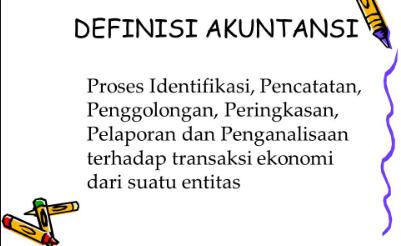 Definisi Akuntansi Secara umum Dan Para Ahli